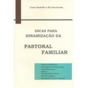 Dicas para Dinamização da Pastoral Familiar