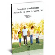 Desafios e possibilidades da família no limiar do Século XXI