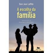 A Escolha da Família - Dom Laffitte