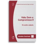 Vida: Dom e Compromisso II - Subsídios Doutrinais 13