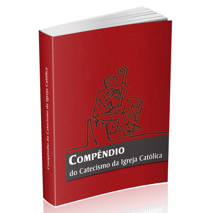 Compêndio do Catecismo da Igreja Católica  - Pastoral Familiar CNBB