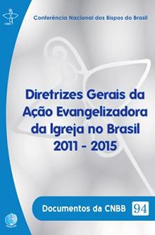 Diretrizes Gerais da Ação Evangelizadora da Igreja no Brasil 2011-2015  - Pastoral Familiar CNBB