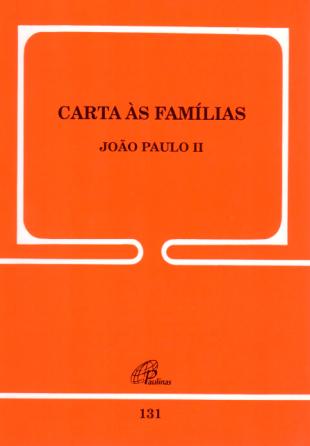 Carta às Famílias - João Paulo II  - Pastoral Familiar CNBB