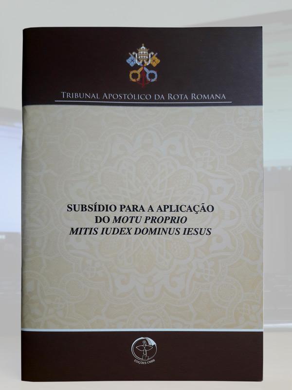 Subsídio para a aplicação do Motu Proprio Mitis Iudex Dominus Iesus  - Pastoral Familiar CNBB