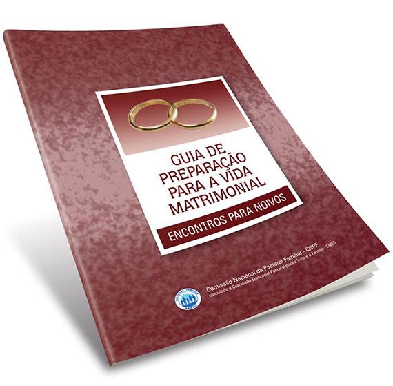Guia de Preparação para Vida Matrimonial  - Pastoral Familiar CNBB