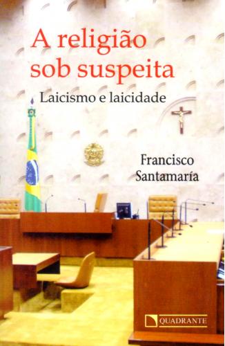 A Religião Sob Suspeita - Laicismo e Laicidade  - Pastoral Familiar CNBB