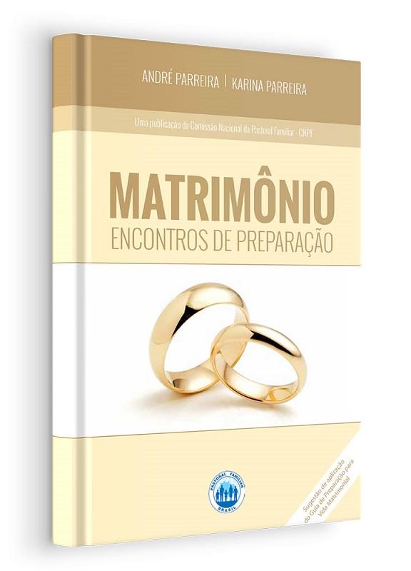 Matrimônio: Encontros de preparação  - Pastoral Familiar CNBB