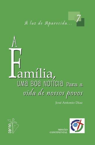 A Família, uma boa notícia para a vida de nossos povos  - Pastoral Familiar CNBB