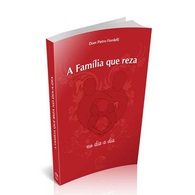 A Família que Reza no dia-a-dia  - Pastoral Familiar CNBB