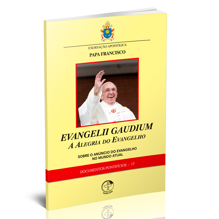 Evangelii Gaudium - A alegria do Evangelho  - Pastoral Familiar CNBB