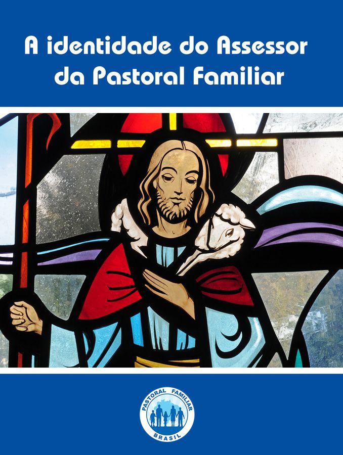 A identidade do Assessor  da Pastoral Familiar  - Pastoral Familiar CNBB