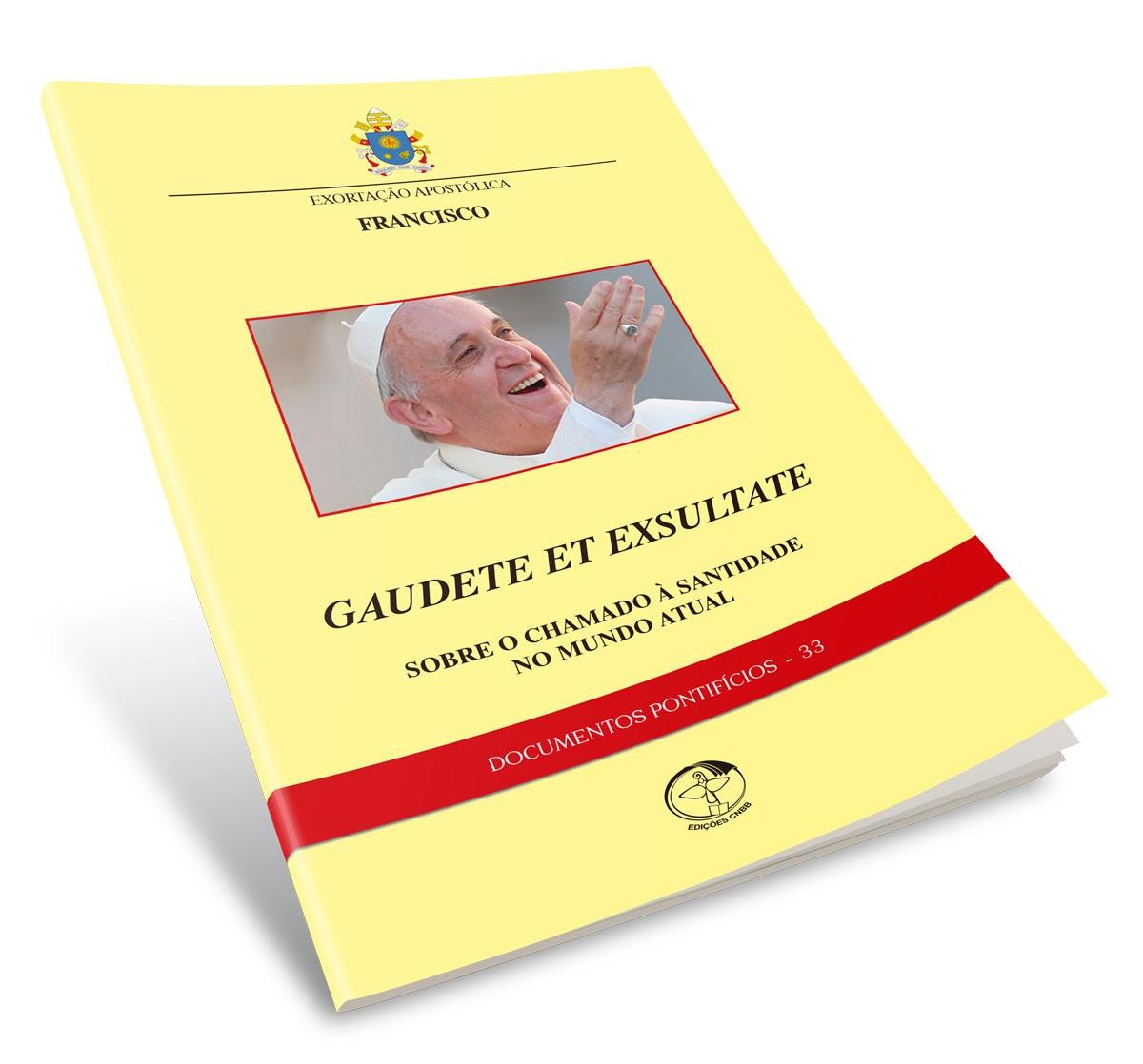 GAUDETE ET EXSULTATE Doc. Pont. 33 - Sobre o Chamado à Santidade no Mundo Atual  - Pastoral Familiar CNBB