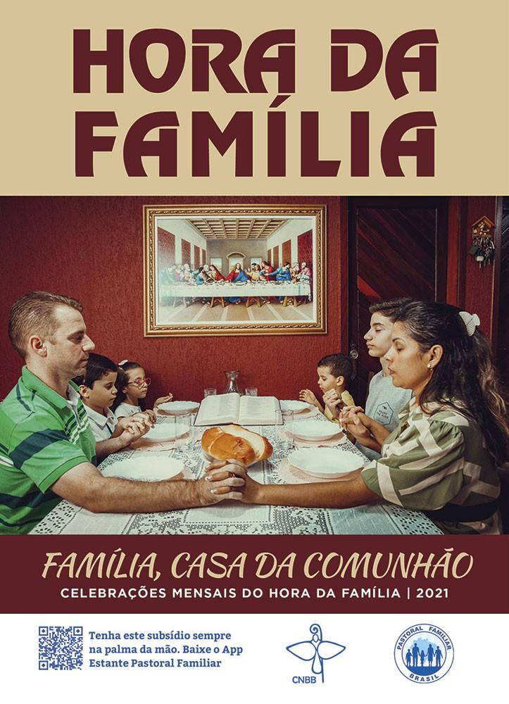 Hora da Família - celebrações mensais - 2021  - Pastoral Familiar CNBB