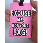 Chaveiro Identificação Malas Excuse Me Not Your Bag Viagem