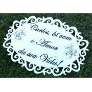Placa de Casamento Lá vem o Amor da Sua Vida JE 06