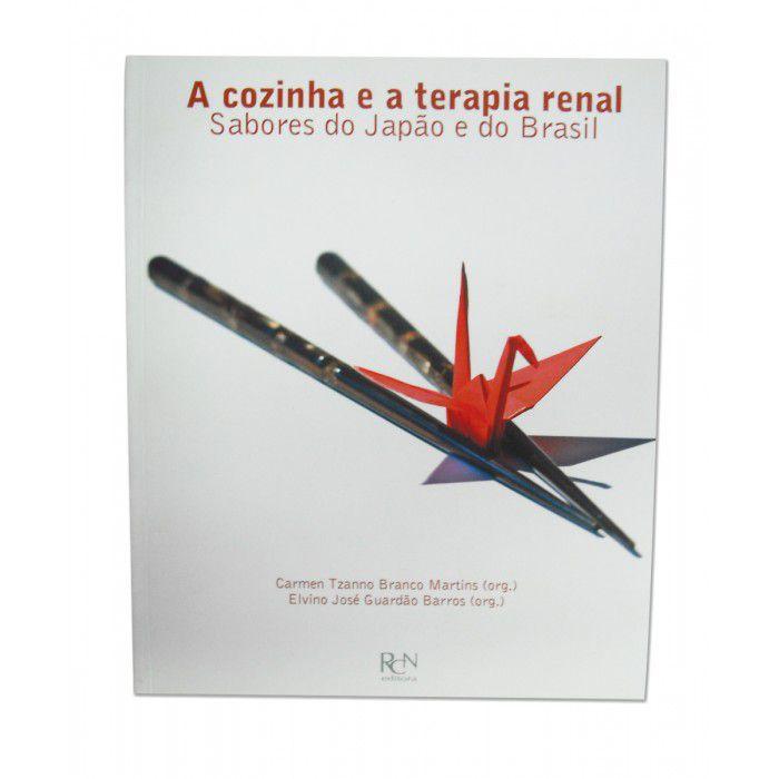 A Cozinha e a Terapia Renal: Sabores do Japão e do Brasil  - RCN Editora