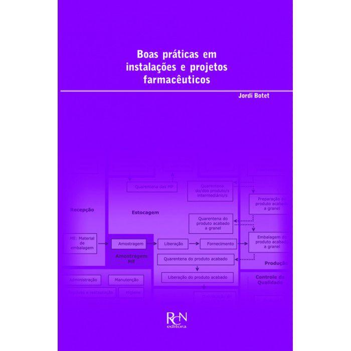 Boas Práticas em Instalações e Projetos Farmacêuticos  - RCN Editora