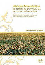 Atenção Farmacêutica: da Filosofia ao Gerenciamento da Terapia Medicamentosa  - RCN Editora