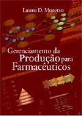 Gerenciamento da Produção para Farmacêuticos  - RCN Editora