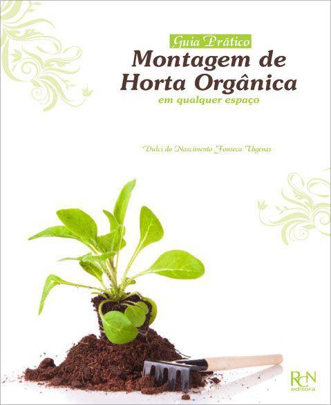 Montagem de Horta Orgânica em Qualquer Espaço  - RCN Editora