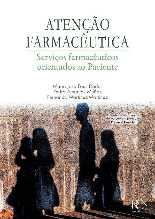 ATENÇÃO FARMACÊUTICA, Serviços farmacêuticos Orientados ao Paciente  - RCN Editora