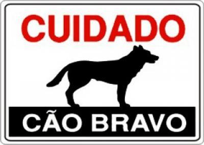 PLACA DE SINALIZAÇÃO CUIDADO CÃO BRAVO 30X20 - 0,80mm
