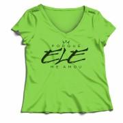 Camisa Porque Ele Me Amou - Horizontal - Verde - Babylook (Tamanho único)