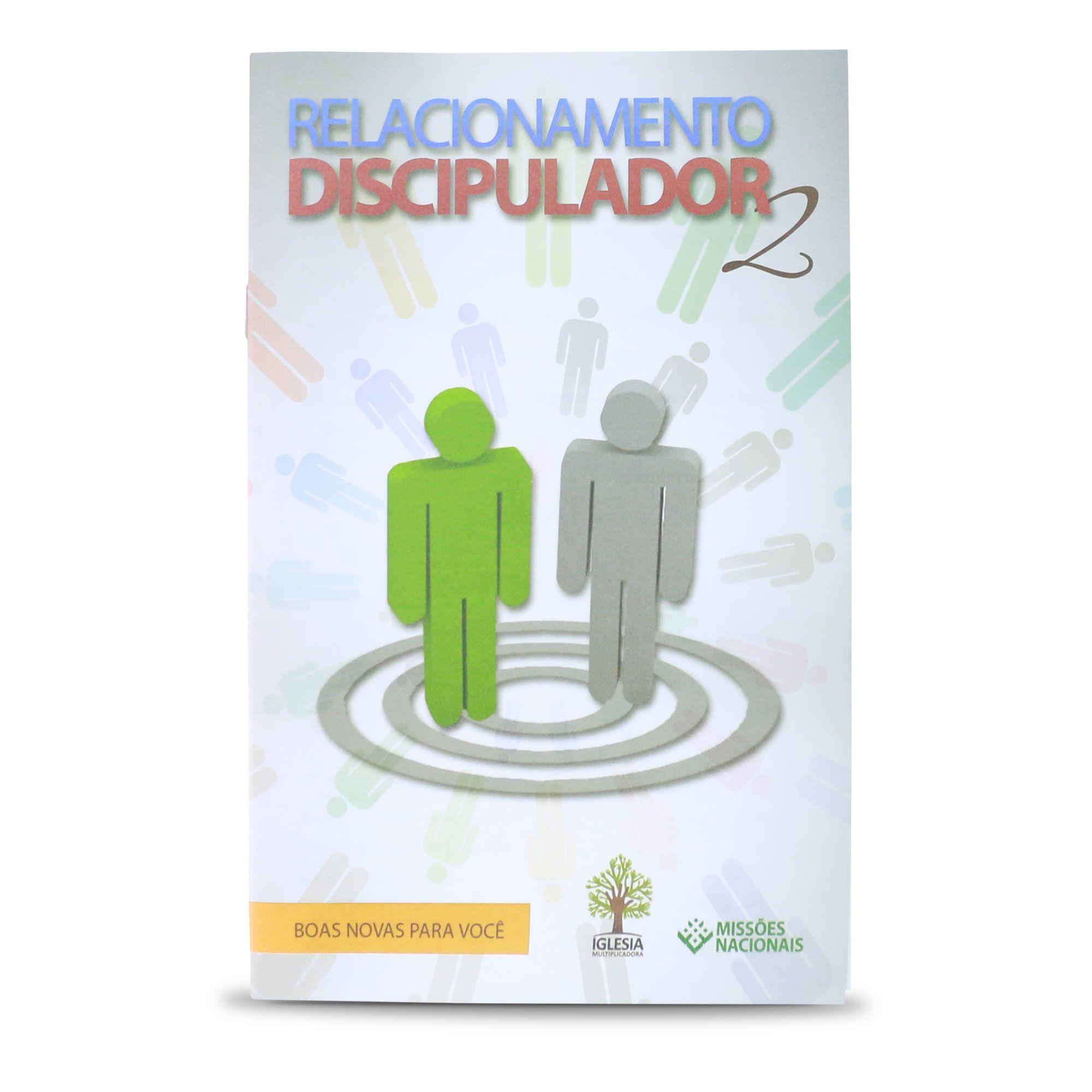 Relacionamento Discipulador 2  - Boas novas para você