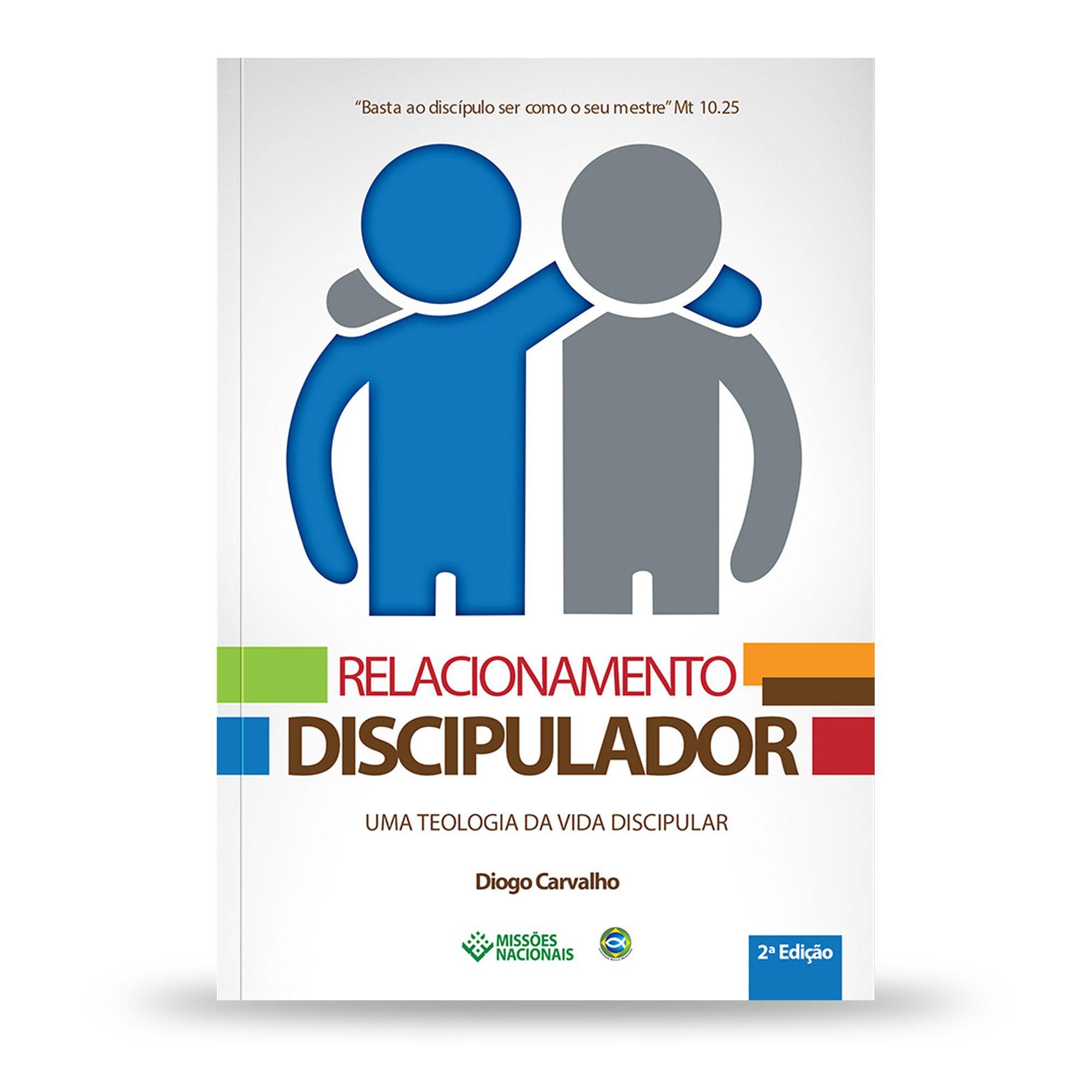 Relacionamento Discipulador - Uma Teologia da Vida Discipular