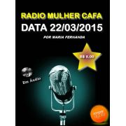 Programa Radio Mulher CAFA 22/03/2015