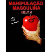 Manipulação Masculina Aula 5