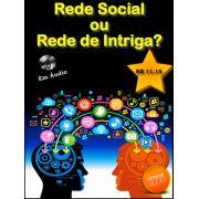 Rede Social ou Rede de Intriga?
