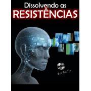 Dissolvendo as Resistências