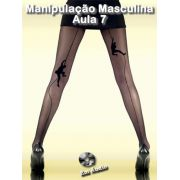 Manipulação Masculina Aula 7