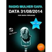 Programa Radio Mulher CAFA 31/08/2014