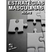 Estratégias Masculinas Aula 2