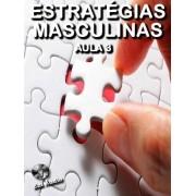 Estratégias Masculinas Aula 3