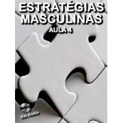 Estratégias Masculinas Aula 4