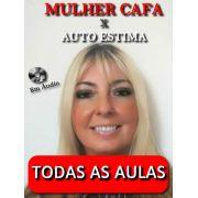 Mulher Cafa x Autoestima TODAS AS AULAS