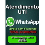 UTI WhatsApp 01 Mensagem de Voz ou escrita Total 03 minutos Segunda a Sexta