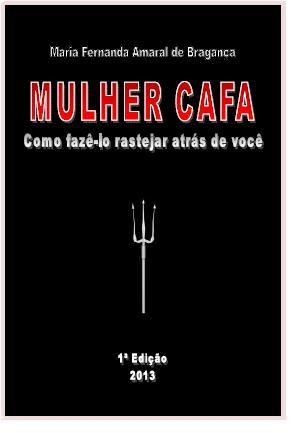 e-Book MULHER CAFA - Como fazê-lo rastejar atrás de você  - Fazer um homem correr atrás