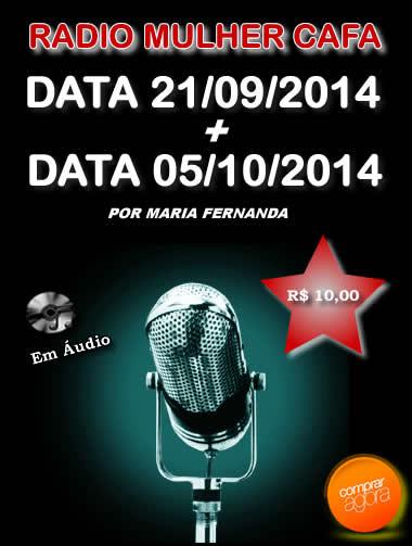 Programas Radio Mulher CAFA 21/09/2014 + 05/10/2014  - Fazer um homem correr atrás