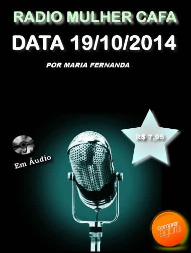 Programa Radio Mulher CAFA 19/10/2014  - Fazer um homem correr atrás