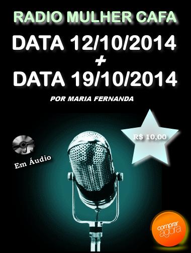 Programa Radio Mulher CAFA 12/10/2014 + 19/10/2014  - Fazer um homem correr atrás