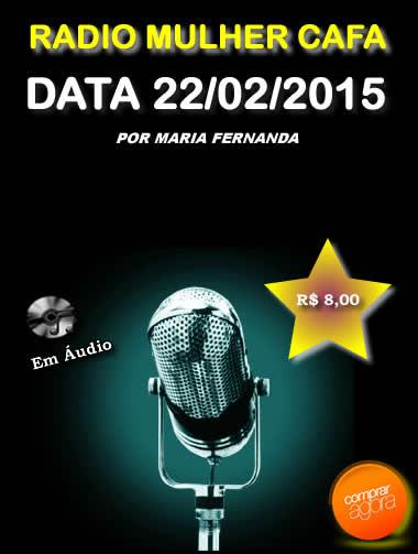Programa Radio Mulher CAFA 22/02/2015  - Fazer um homem correr atrás
