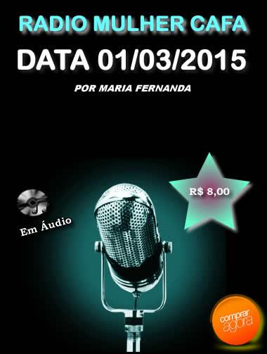 Programa Radio Mulher CAFA 01/03/2015  - Fazer um homem correr atrás