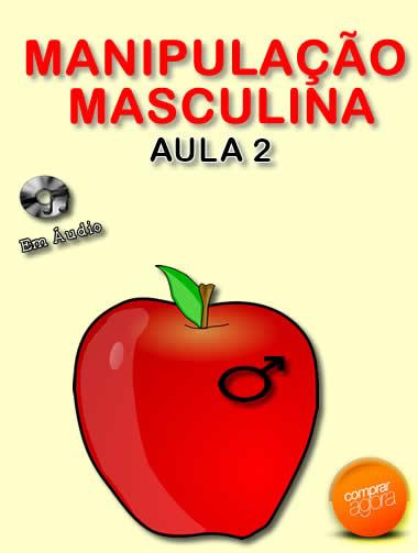 Manipulação Masculina Aula 2  - Fazer um homem correr atrás