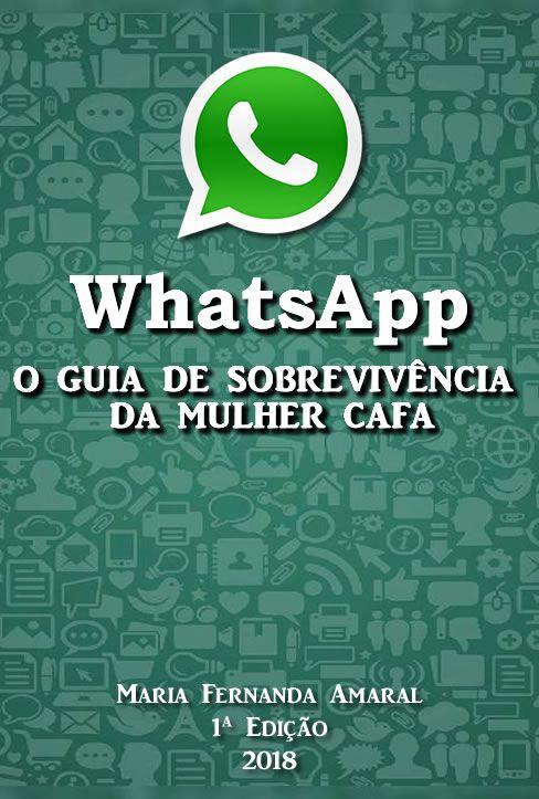 WhatsApp: O Guia de Sobrevivência da Mulher Cafa  - Fazer um homem correr atrás