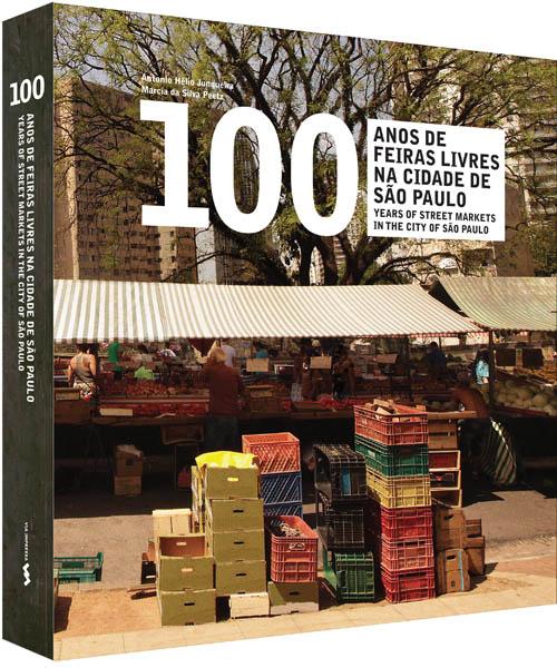 100 ANOS DE FEIRAS LIVRES NA CIDADE DE SÃO PAULO