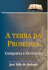 A terra da promessa - Josué, Juízes e Rute  - Distribuidora EBD